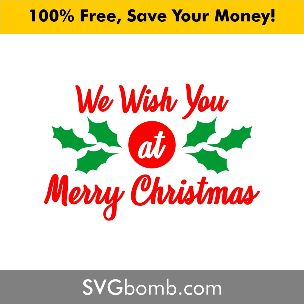 We Wish You At Merry Christmas Svg And Efs Vector Svgbomb Com