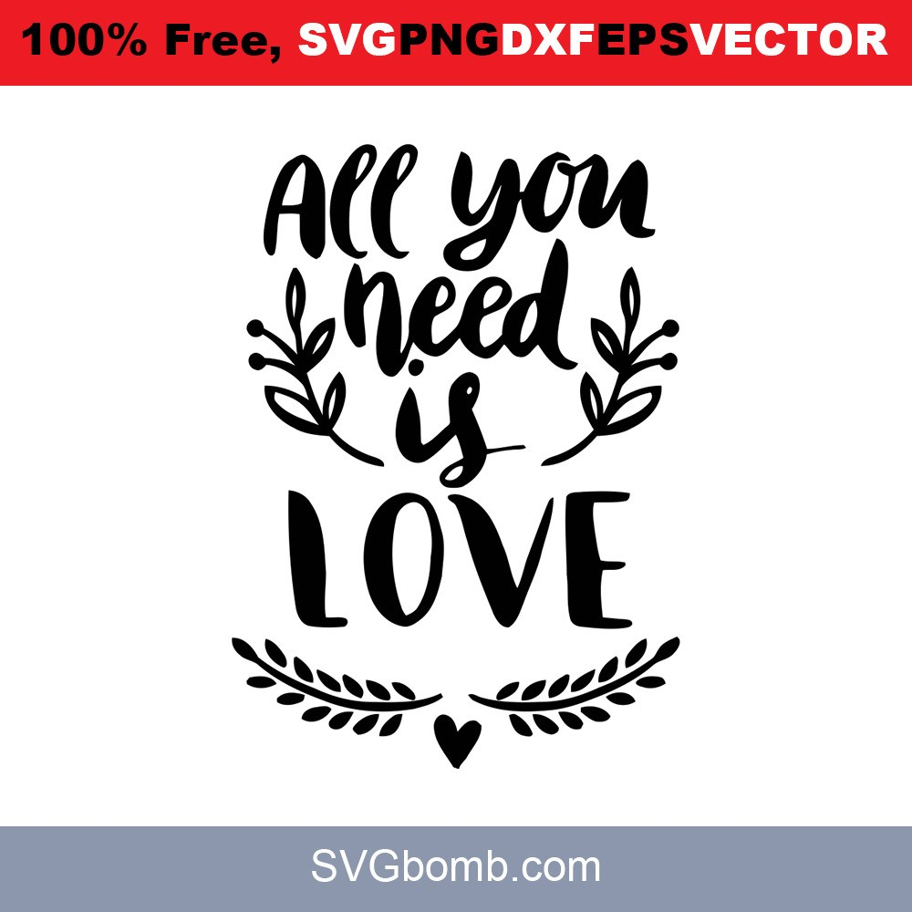 2222+ All You Need Is Love Svg Free Crafter Files
