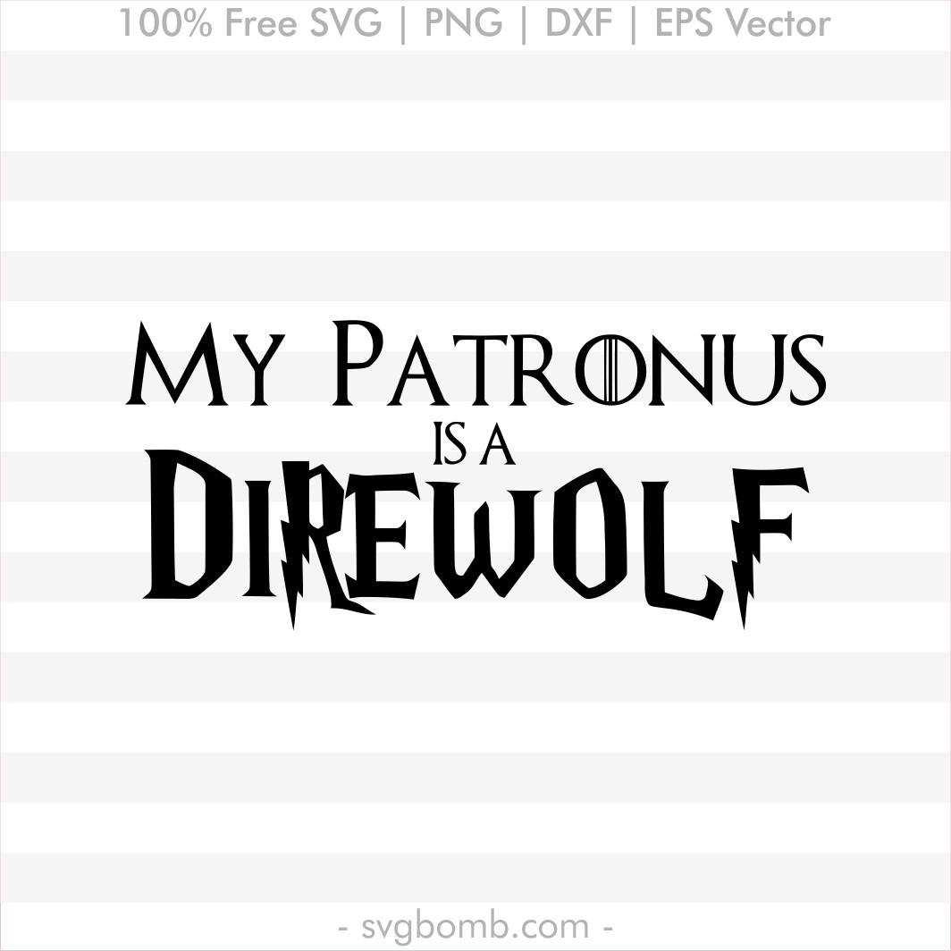 Harry Potter Game of Thrones My Patronus is a direwolf svgbomb