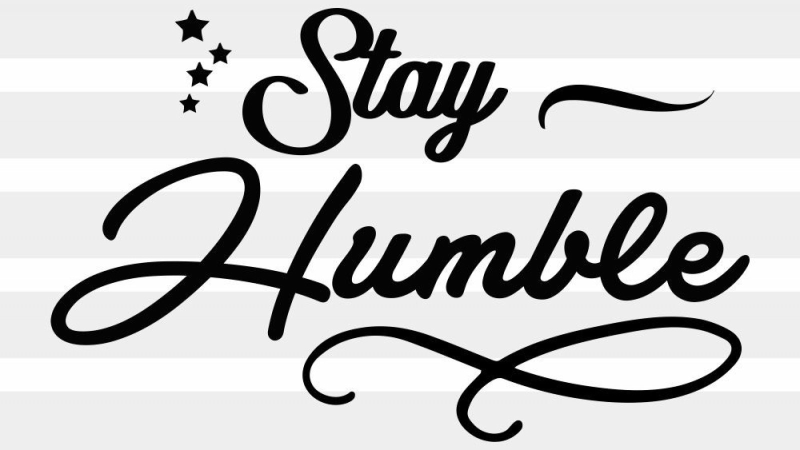 stay humble svg