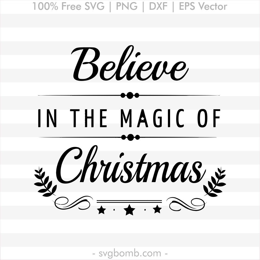 free svg quote svgbomb believe in the magic of christmas png eps vector