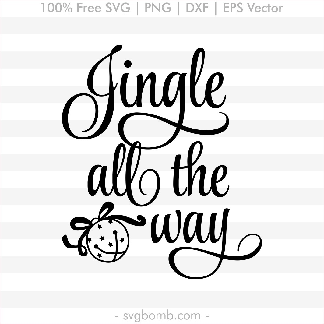 free svg quote svgbomb jingle all the way