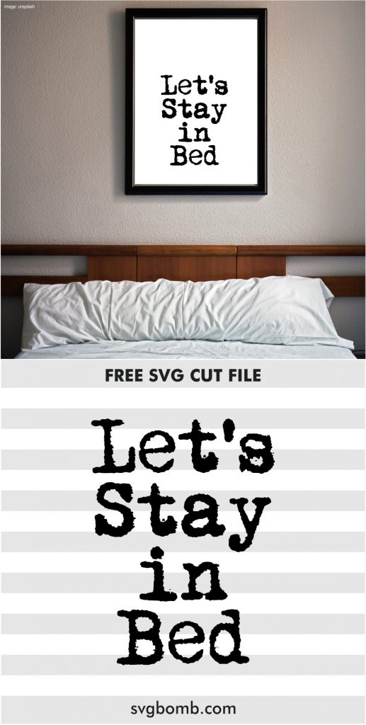 let's stay in bed poster svg printable