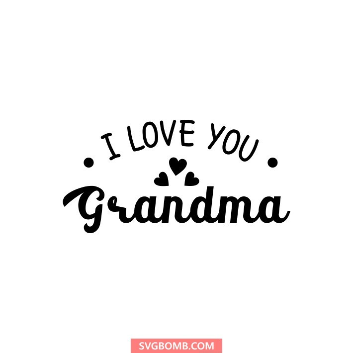 i love you grandma svg cut file