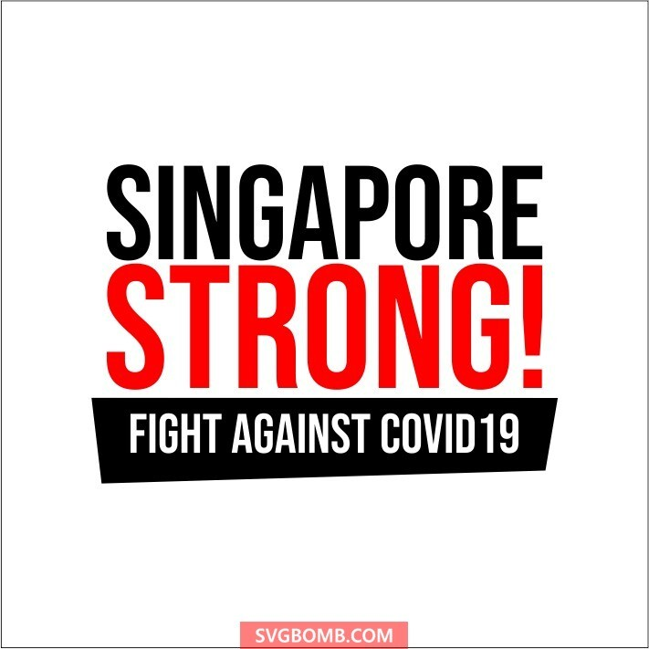 singapore strong covid19 poster svg cut file