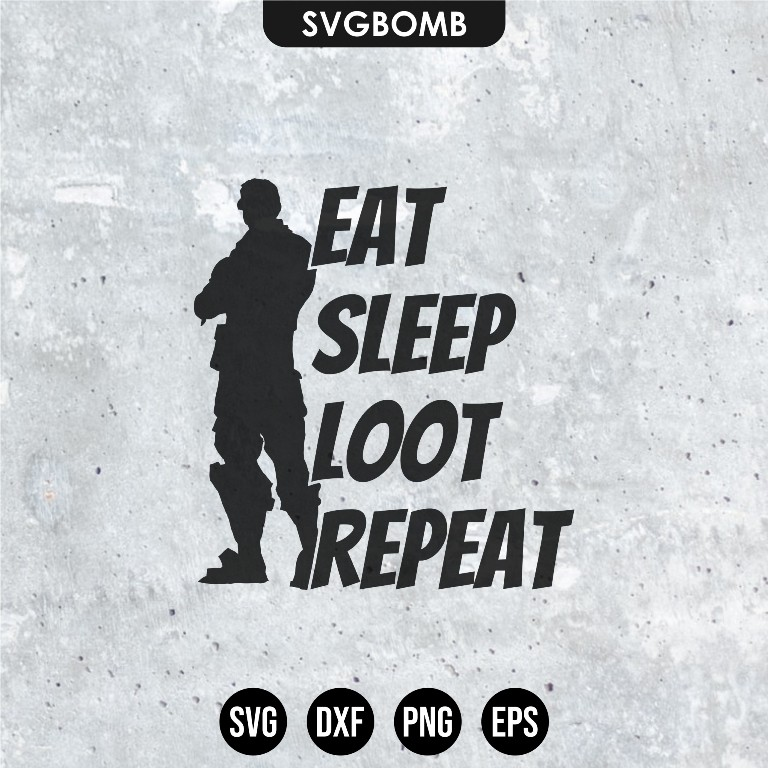 fortnite svg eat sleep loot repeat