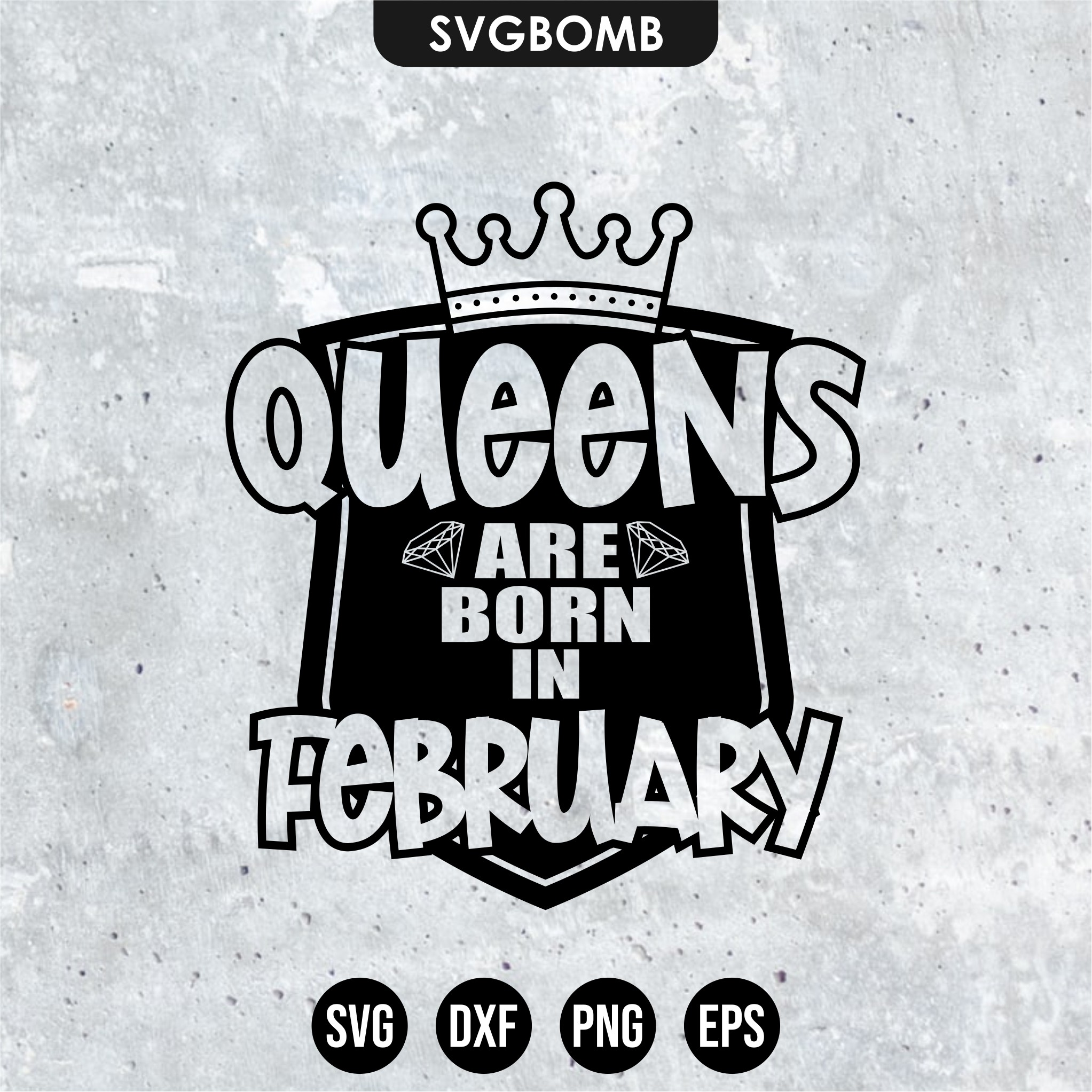 queen are born in february svg cricut cut file