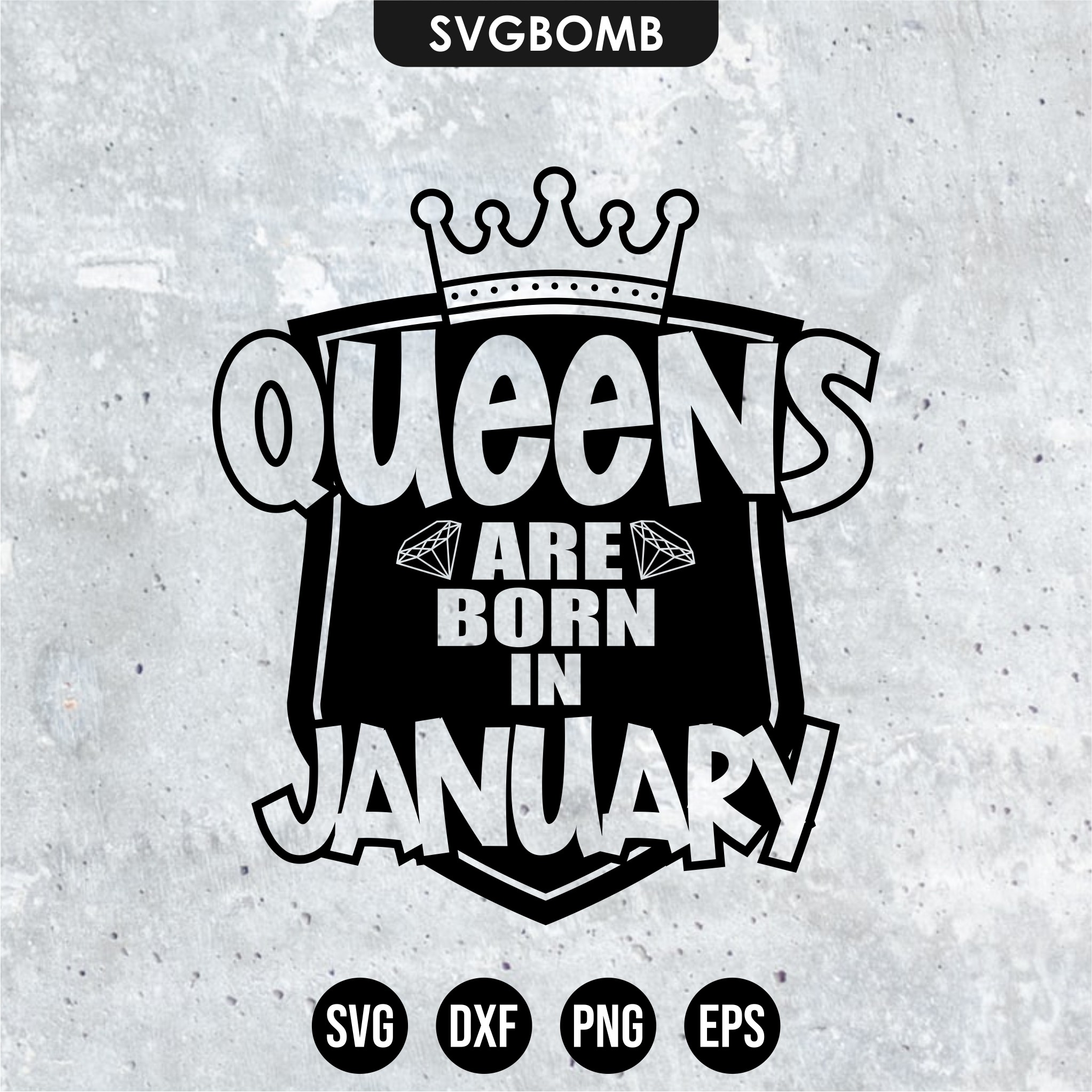 queen are born in january svg cut file design
